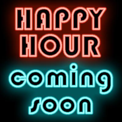 Happy-hour-coming-soon